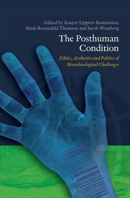 Posthuman Condition by Kasper Lippert-Rasmussen
