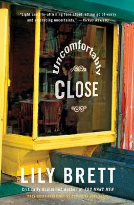 Uncomfortably Close by Lily Brett