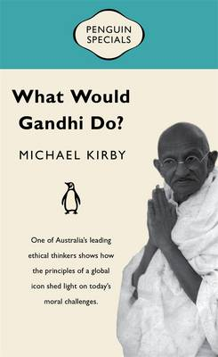 What Would Gandhi Do? by Michael Kirby
