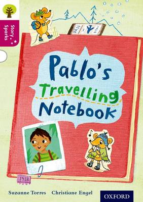Oxford Reading Tree Story Sparks: Oxford Level  10: Pablo's Travelling Notebook by Cheryl Palin