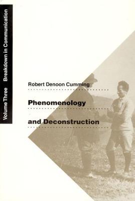 Phenomenology and Deconstruction Breakdown in Communication Breakdown in Communication v. 3 by Robert Denoon Cumming
