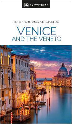 DK Eyewitness Venice and the Veneto by DK Eyewitness