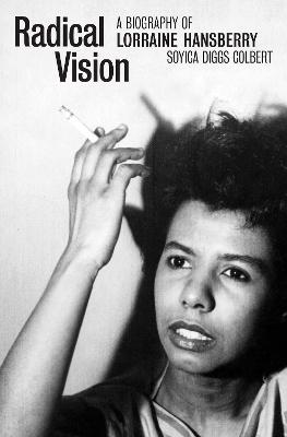 Radical Vision: A Biography of Lorraine Hansberry book