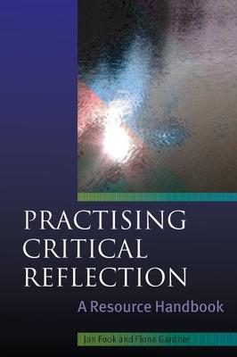 Practising Critical Reflection: A Resource Handbook by Jan Fook