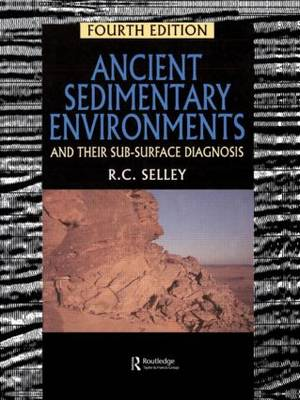 Ancient Sedimentary Environments: And Their Sub-surface Diagnosis by Selley, Richard C.