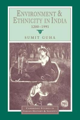 Environment and Ethnicity in India, 1200-1991 book