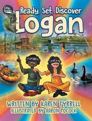 Ready. Set. Discover Logan by Karen Tyrrell
