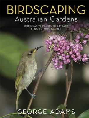 Birdscaping Australian Gardens book