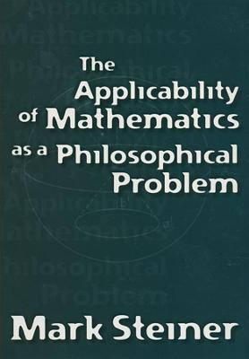 Applicability of Mathematics as a Philosophical Problem book