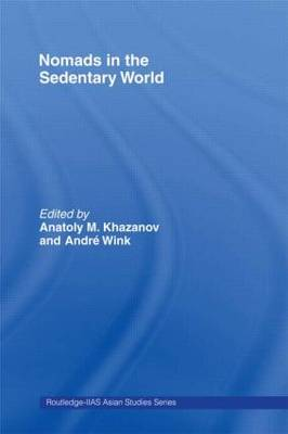 Nomads in the Sedentary World by Anatoly M. Khazanov