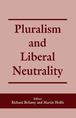 Pluralism and Liberal Neutrality book