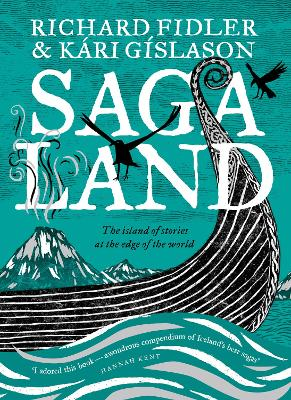 Saga Land: The Island Stories at the Edge of the World by Richard Fidler