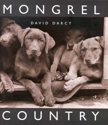 Mongrel Country by David Darcy
