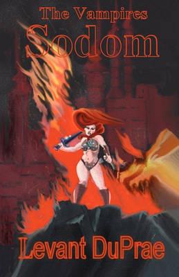 The Vampires: Sodom by Levant Duprae