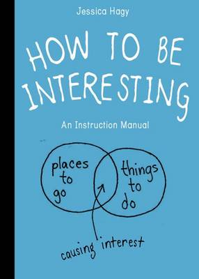 How To Be Interesting by Workman Publishing