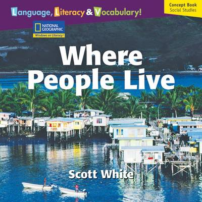 Windows on Literacy Language, Literacy & Vocabulary Early (Social Studies): Where People Live by Deborah J Short