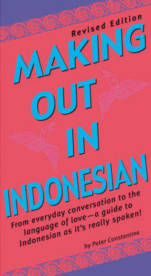 Making out in Indonesian by Peter Constantine