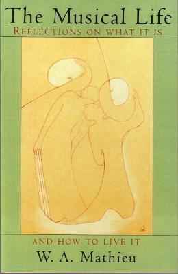 Musical Life by W.A. Mathieu