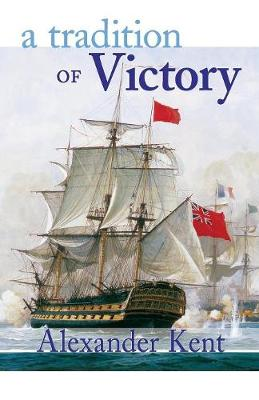 Tradition of Victory by Alexander Kent