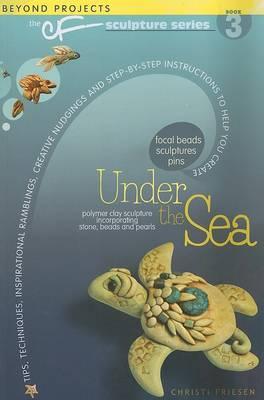 Under the Sea by Christi Friesen
