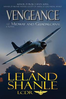 Vengeance; At Midway and Guadalcanal by Leland Shanle