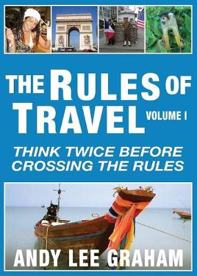 The Rules of Travel by Andy Lee Graham