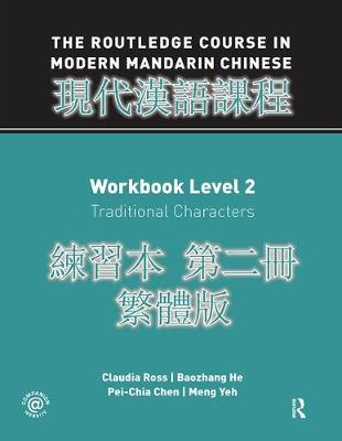 Routledge Course in Modern Mandarin Chinese Workbook 2 (Traditional) by Claudia Ross