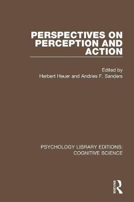 Perspectives on Perception and Action by Herbert Heuer