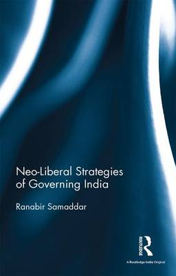 Neo-Liberal Strategies of Governing India book