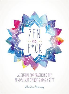 Zen as F*ck by Monica Sweeney
