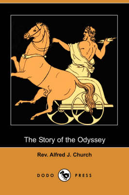 Story of the Odyssey (Dodo Press) by Rev Alfred J Church