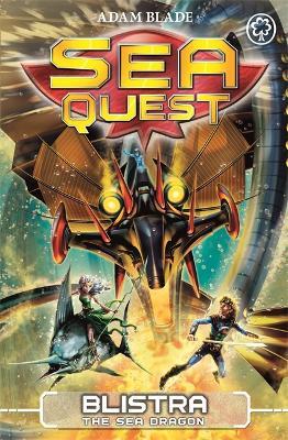 Sea Quest: Blistra the Sea Dragon by Adam Blade