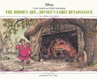 They Drew as They Pleased: Volume 5: The Hidden Art of Disney's Early Renaissance by Didier Ghez