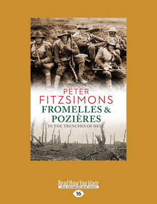 Fromelles and Pozieres: In the Trenches of Hell by Peter FitzSimons