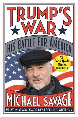 Trump's War by Michael Savage