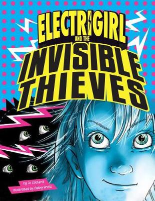 Electrigirl and the Invisible Thieves by Jo Cotterill