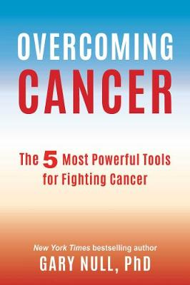 Overcoming Cancer by Gary Null