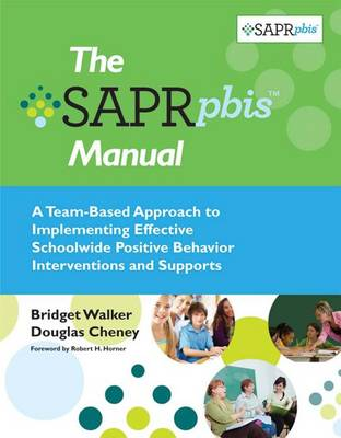 The Self-Assessment and Program Review for Positive Behavior Interventions and Supports (SAPR-PBIS) by Bridget Walker