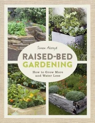 Raised-Bed Gardening by Simon Akeroyd