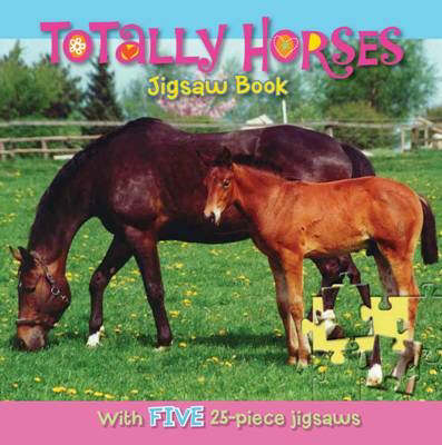 Totally Horses Jigsaw Book by
