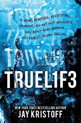 Truel1f3: Lifel1k3 3 (Truelife: Lifelike 3) by Jay Kristoff