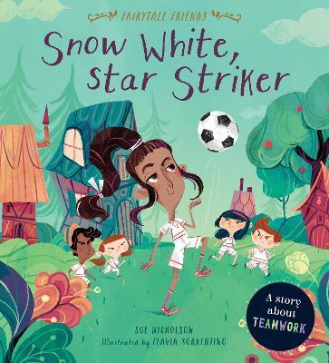 Snow White, Star Striker: A Story about Teamwork book