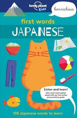 First Words - Japanese by Lonely Planet Kids