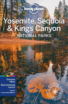 Lonely Planet Yosemite, Sequoia & Kings Canyon National Parks book