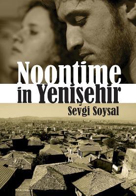 Noontime In Yenisehir by Sevgi Soysal