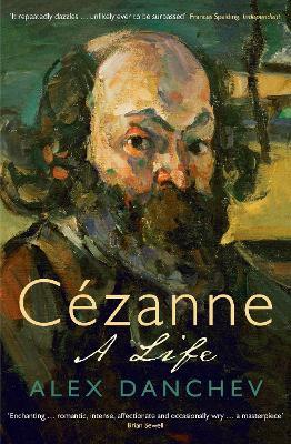 Cezanne by Alex Danchev