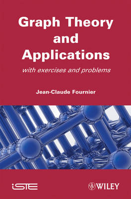 Graphs Theory and Applications by Jean-Claude Fournier