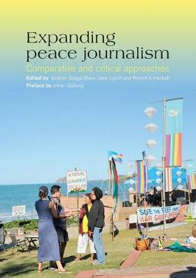 Expanding Peace Journalism: Comparative and Critical Approaches by Ibrahim Seaga Shaw
