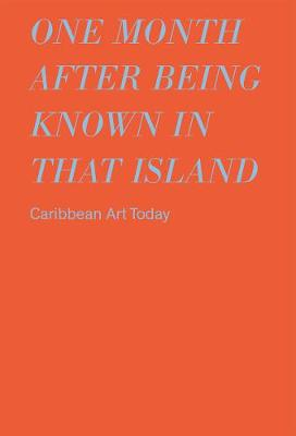 one month after being known in that island: Carribbean Art Today book