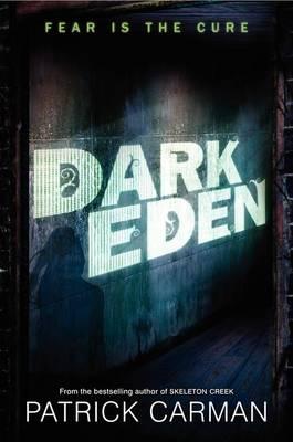 Dark Eden by Patrick Carman